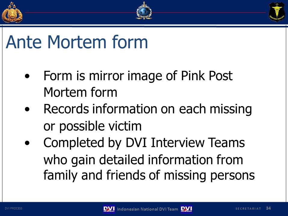 Ante Mortem form • Form is mirror image of Pink Post Mortem form