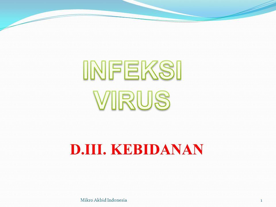 INFEKSI VIRUS D.III. KEBIDANAN Mikro Akbid Indonesia