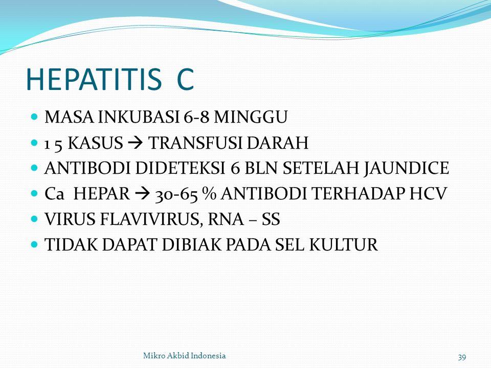 HEPATITIS C MASA INKUBASI 6-8 MINGGU 1 5 KASUS  TRANSFUSI DARAH