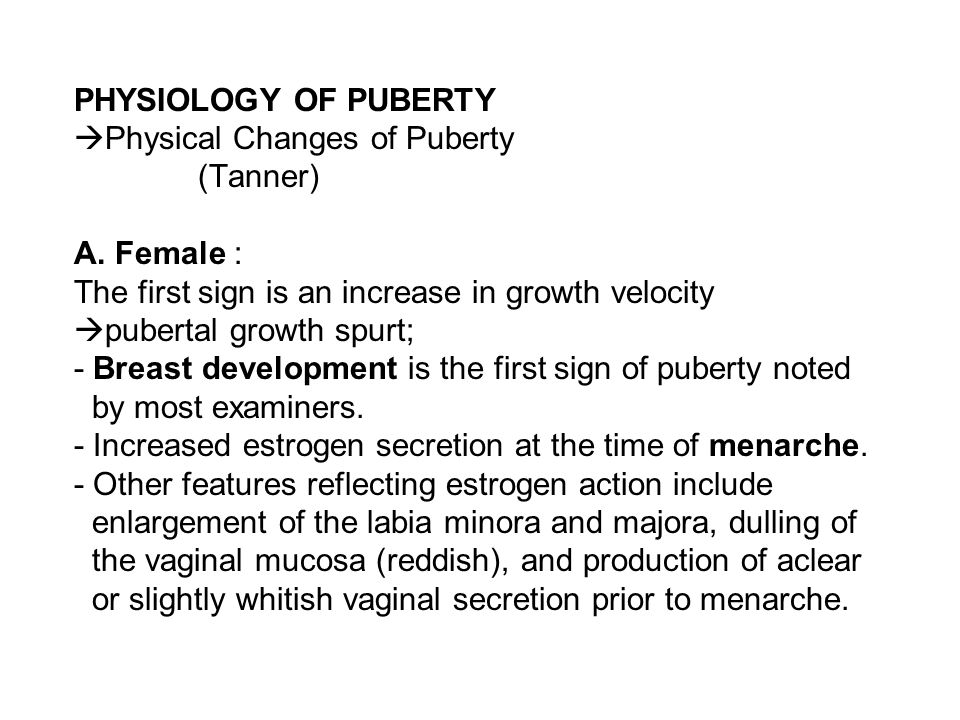 PHYSIOLOGY OF PUBERTY Physical Changes of Puberty (Tanner) A