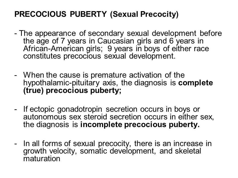 PRECOCIOUS PUBERTY (Sexual Precocity)