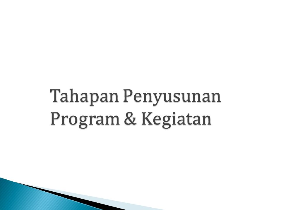 Tahapan Penyusunan Program & Kegiatan