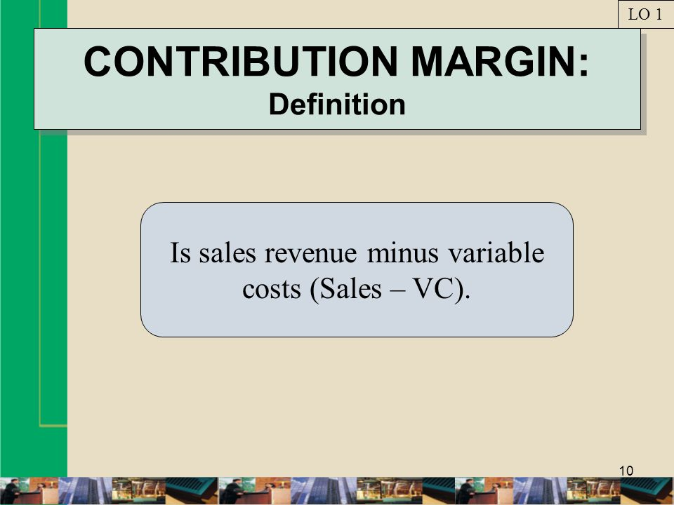 CONTRIBUTION MARGIN: Definition