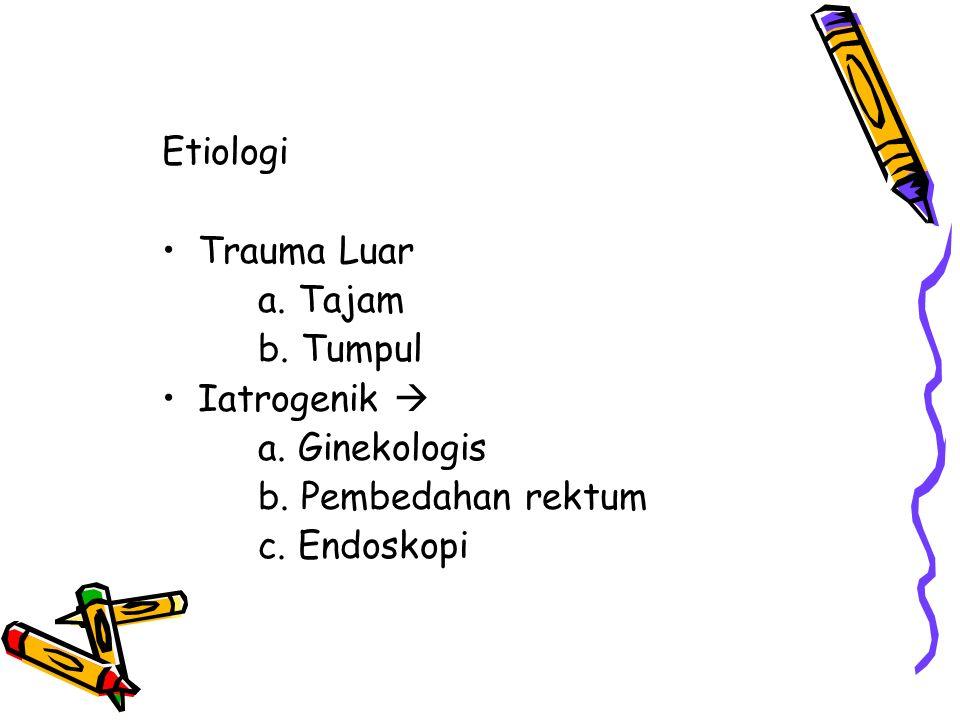 Etiologi Trauma Luar. a. Tajam. b. Tumpul. Iatrogenik  a.