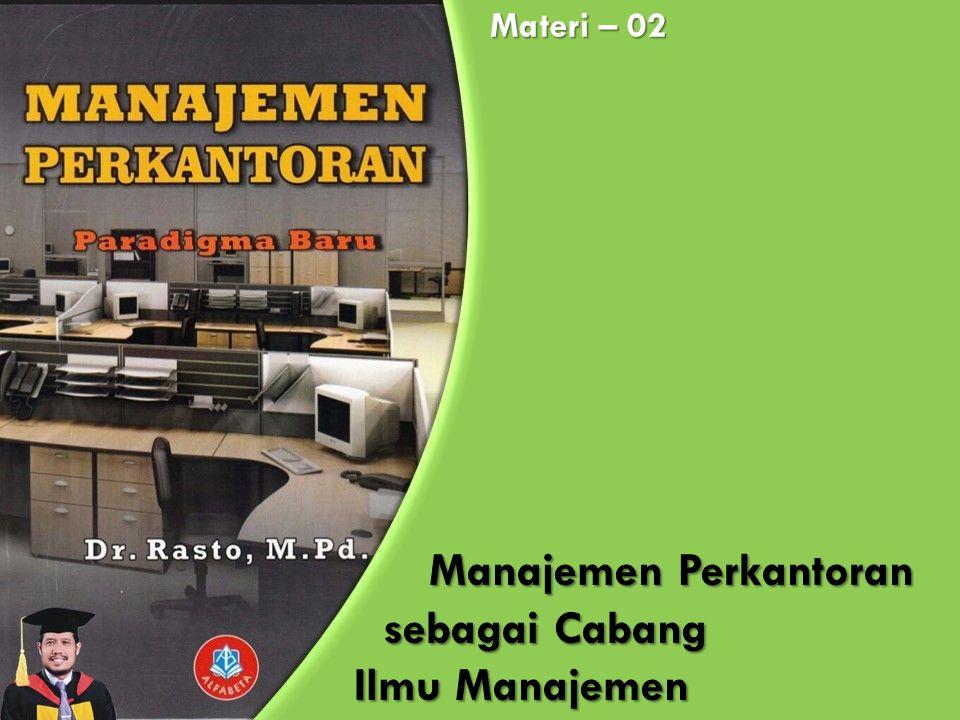 Manajemen Perkantoran sebagai Cabang Ilmu Manajemen