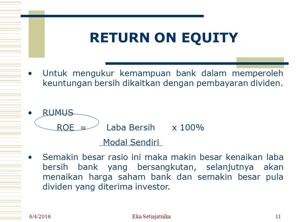 RETURN ON EQUITY Untuk mengukur kemampuan bank dalam memperoleh keuntungan bersih dikaitkan dengan pembayaran dividen.