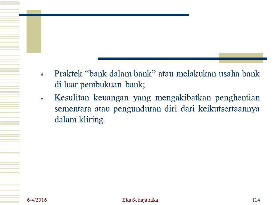 Praktek bank dalam bank atau melakukan usaha bank di luar pembukuan bank;