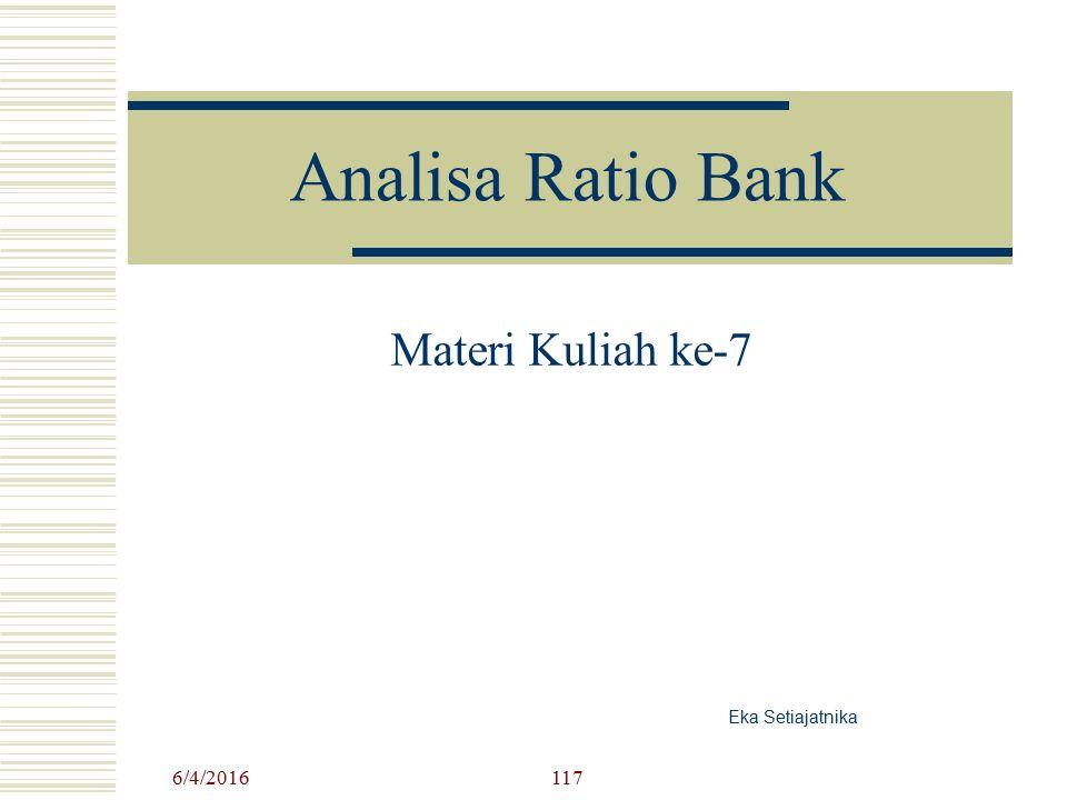 Analisa Ratio Bank Materi Kuliah ke-7 Eka Setiajatnika 4/24/2017