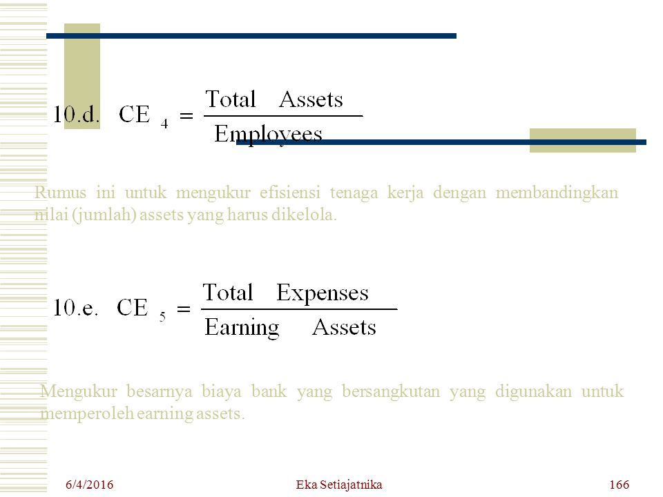 Rumus ini untuk mengukur efisiensi tenaga kerja dengan membandingkan nilai (jumlah) assets yang harus dikelola.