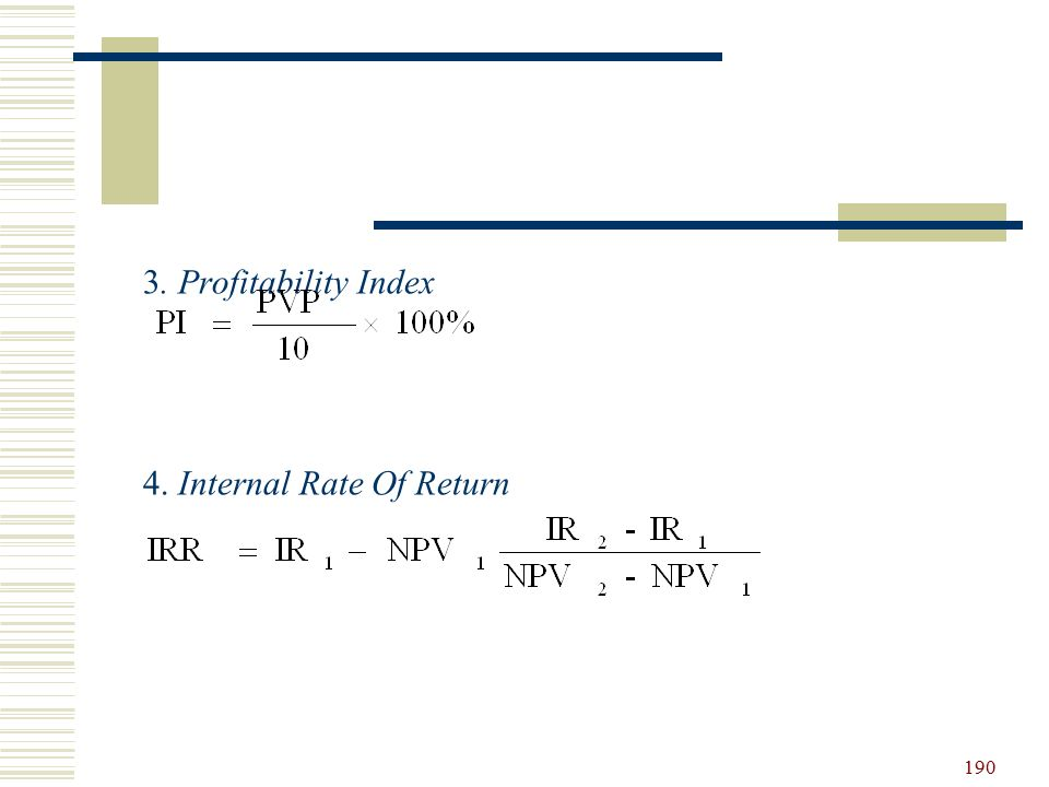 3. Profitability Index 4. Internal Rate Of Return