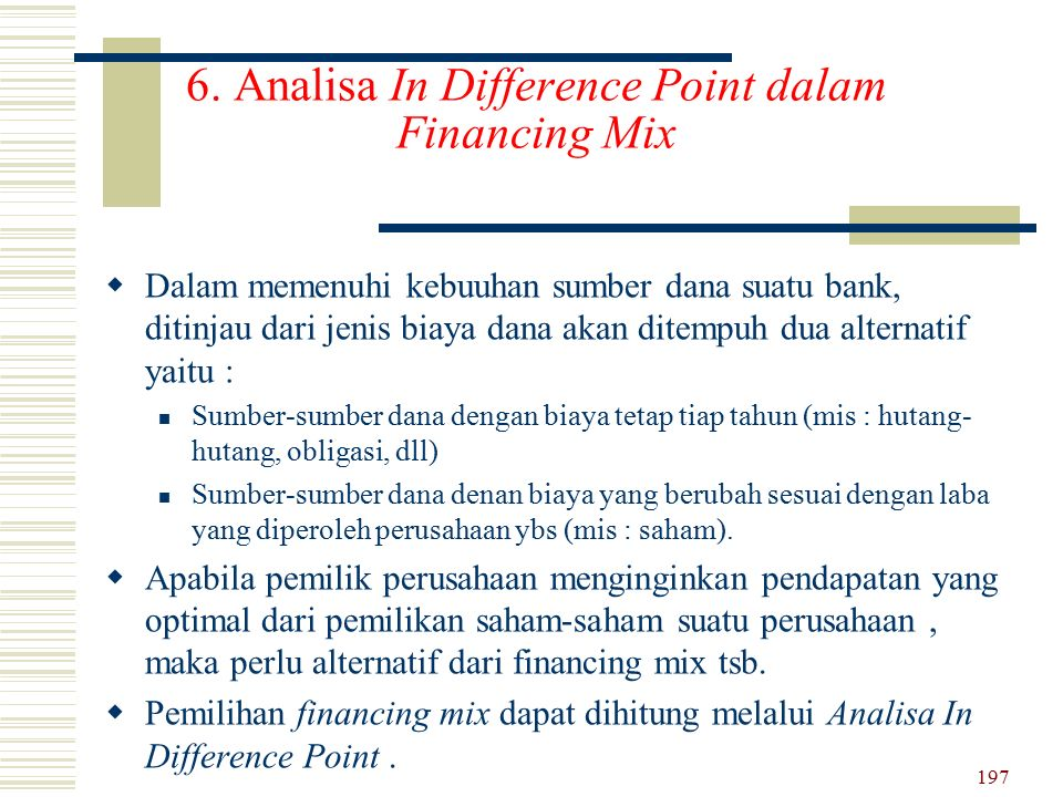 6. Analisa In Difference Point dalam Financing Mix