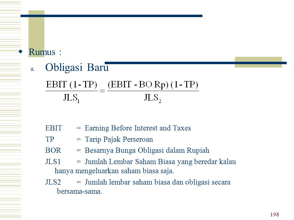 Obligasi Baru Rumus : EBIT = Earning Before Interest and Taxes