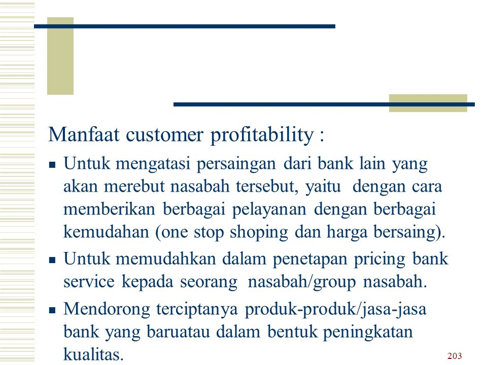 Manfaat customer profitability :