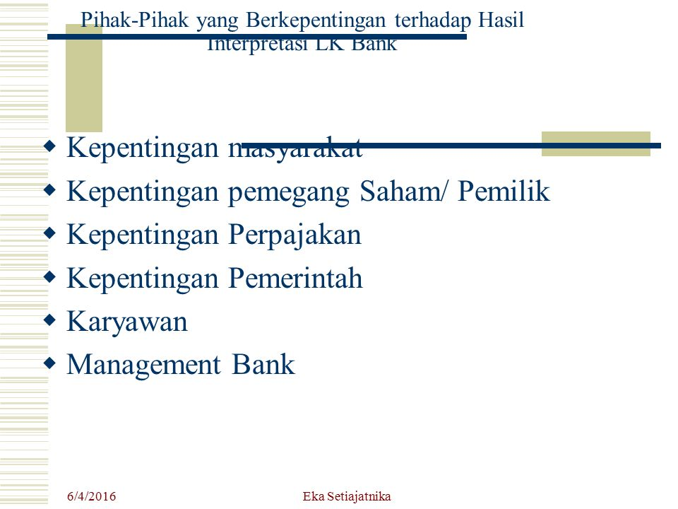 Pihak-Pihak yang Berkepentingan terhadap Hasil Interpretasi LK Bank