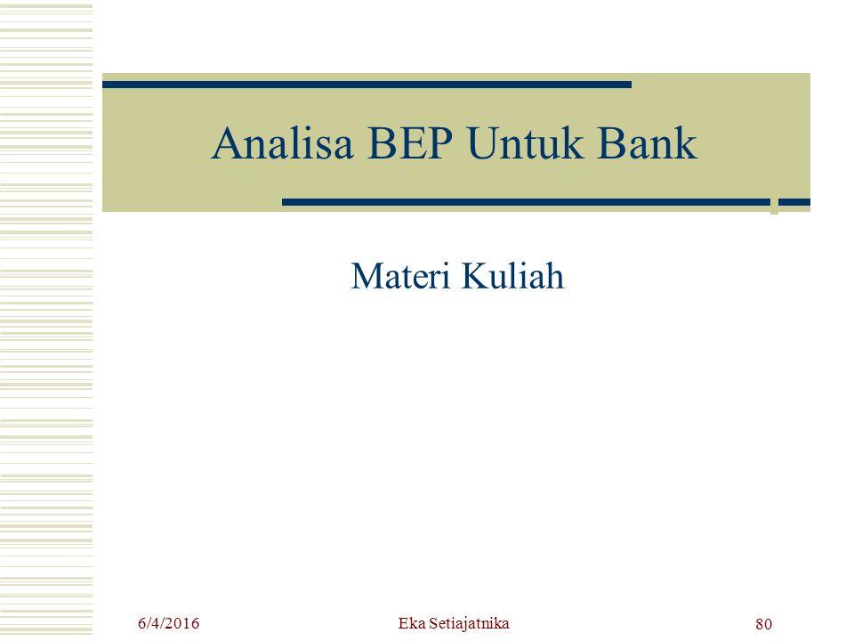 Analisa BEP Untuk Bank Materi Kuliah 4/24/2017 Eka Setiajatnika