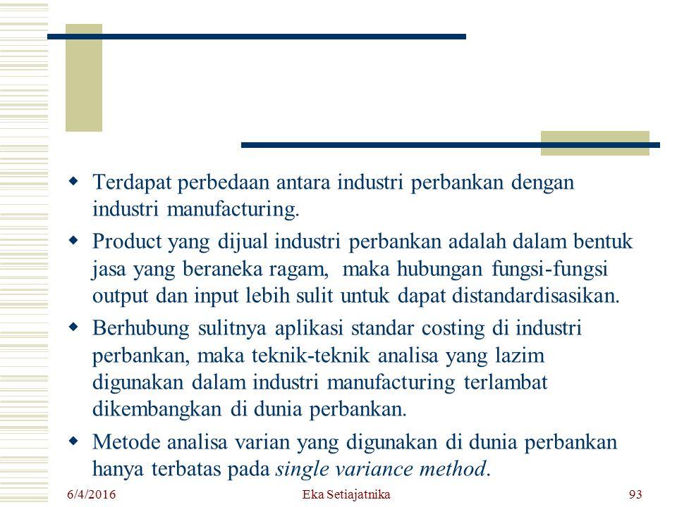 Terdapat perbedaan antara industri perbankan dengan industri manufacturing.