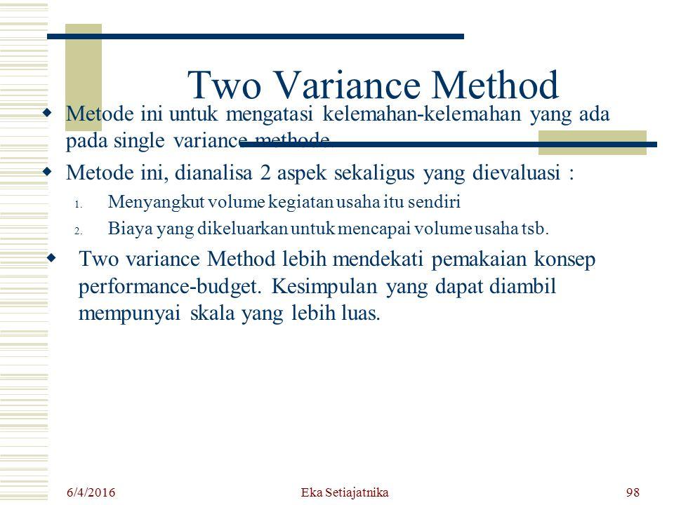 Two Variance Method Metode ini untuk mengatasi kelemahan-kelemahan yang ada pada single variance methode.