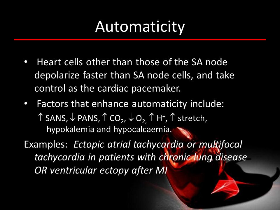 Automaticity Heart cells other than those of the SA node depolarize faster than SA node cells, and take control as the cardiac pacemaker.