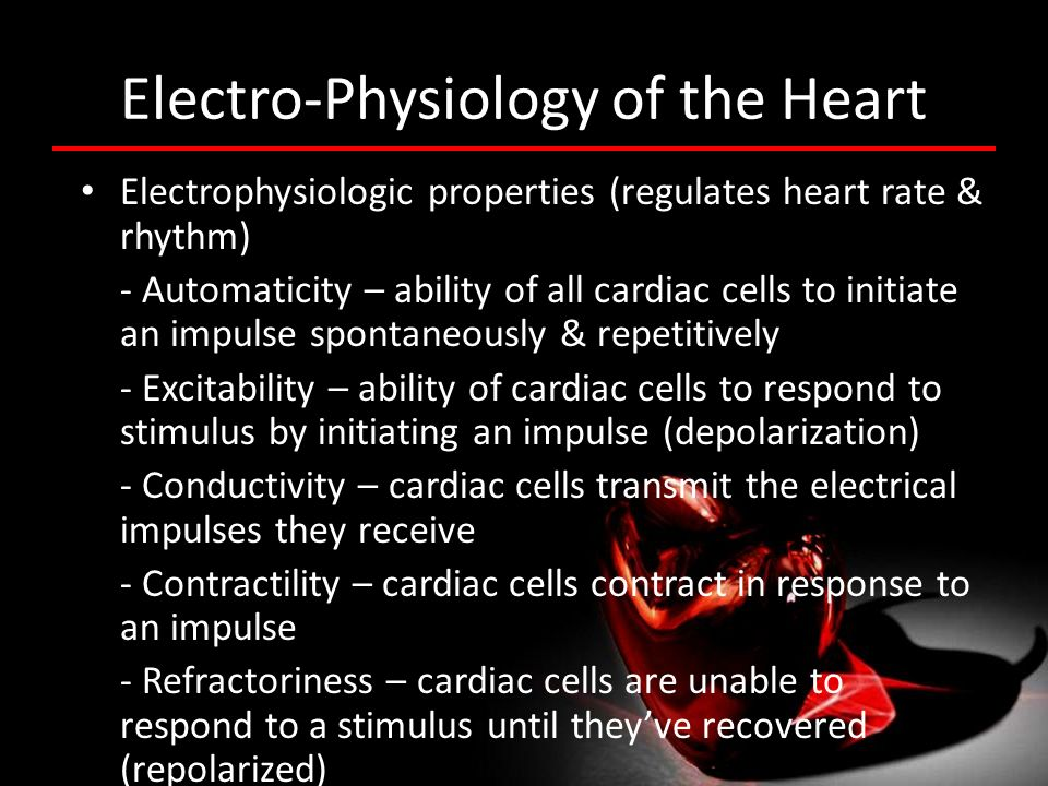 Electro-Physiology of the Heart