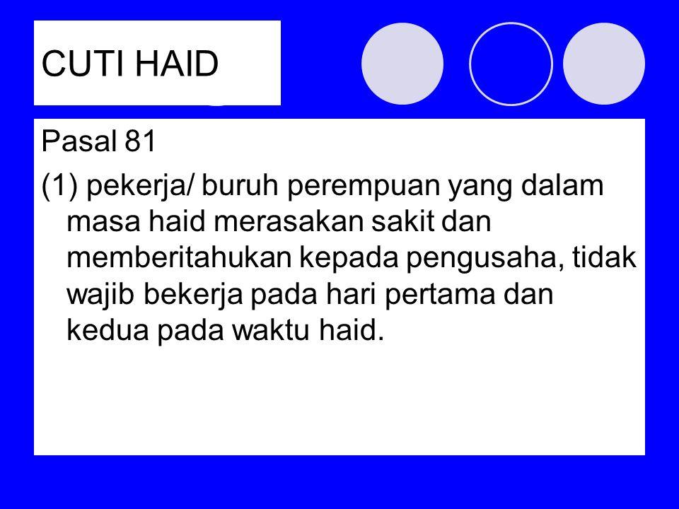 CUTI HAID Pasal 81.