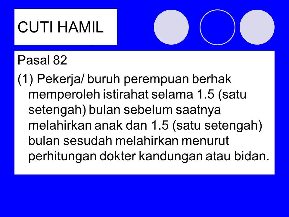 CUTI HAMIL Pasal 82.
