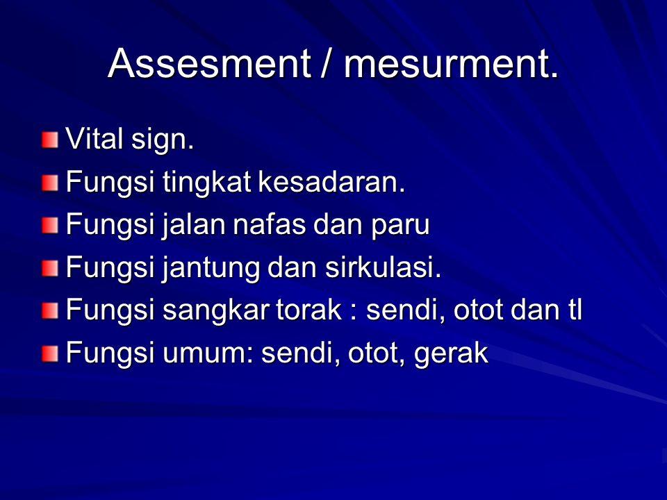 Assesment / mesurment. Vital sign. Fungsi tingkat kesadaran.