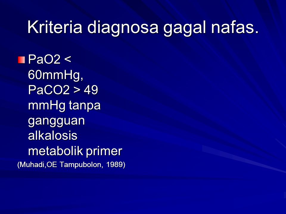 Kriteria diagnosa gagal nafas.