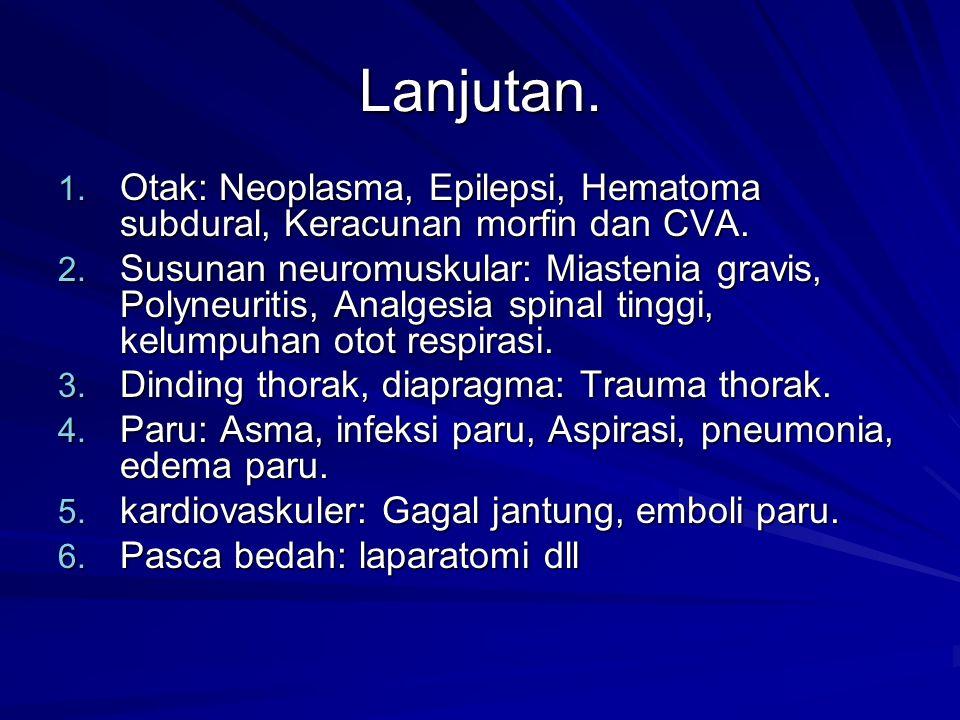 Lanjutan. Otak: Neoplasma, Epilepsi, Hematoma subdural, Keracunan morfin dan CVA.