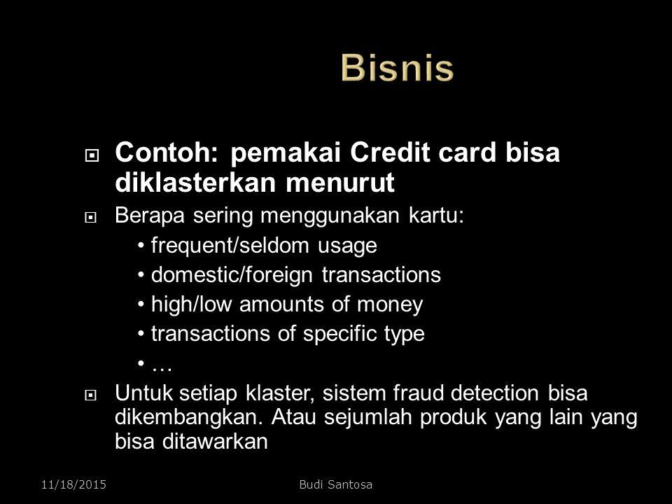 Bisnis Contoh: pemakai Credit card bisa diklasterkan menurut