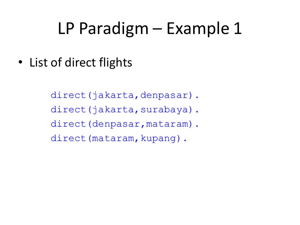 LP Paradigm – Example 1 List of direct flights