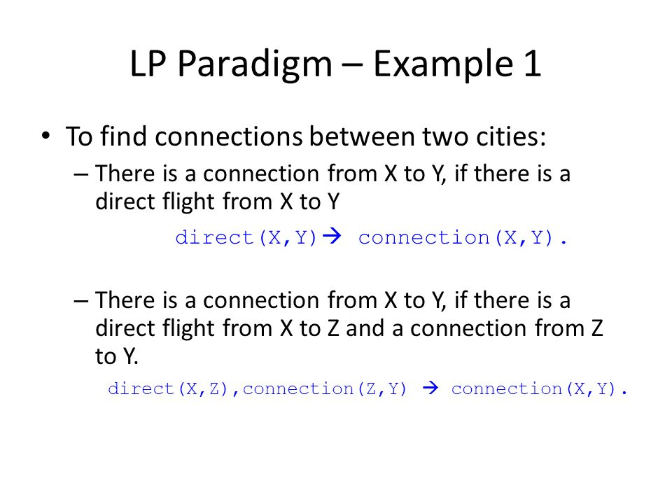 LP Paradigm – Example 1 To find connections between two cities: