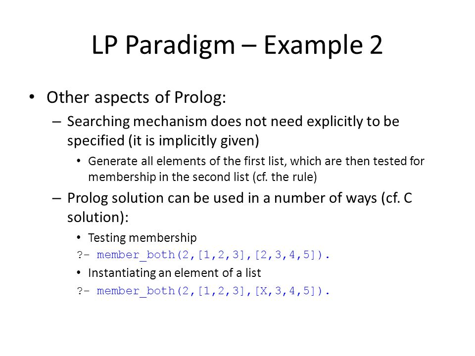 LP Paradigm – Example 2 Other aspects of Prolog: