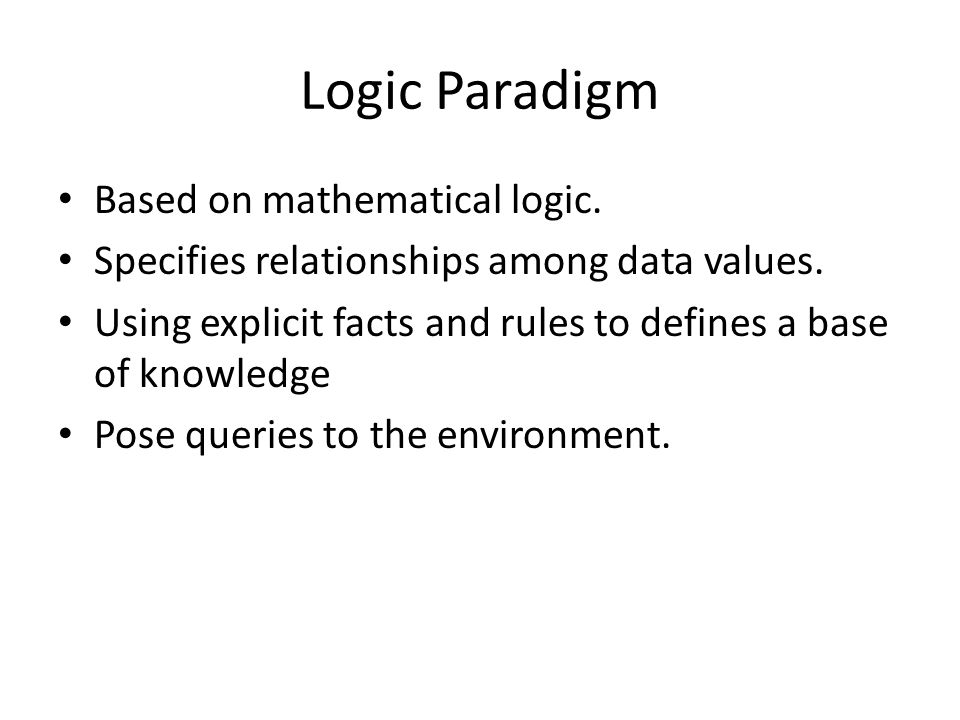 Logic Paradigm Based on mathematical logic.