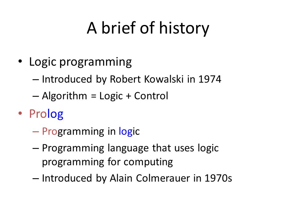 A brief of history Logic programming Prolog