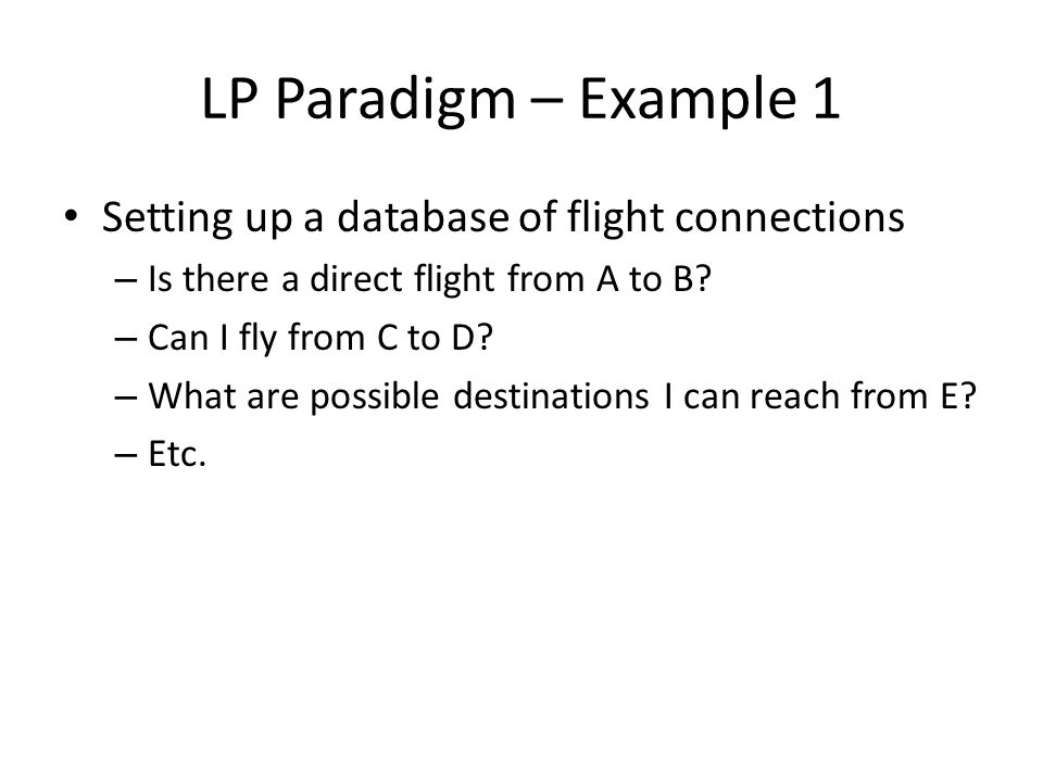 LP Paradigm – Example 1 Setting up a database of flight connections