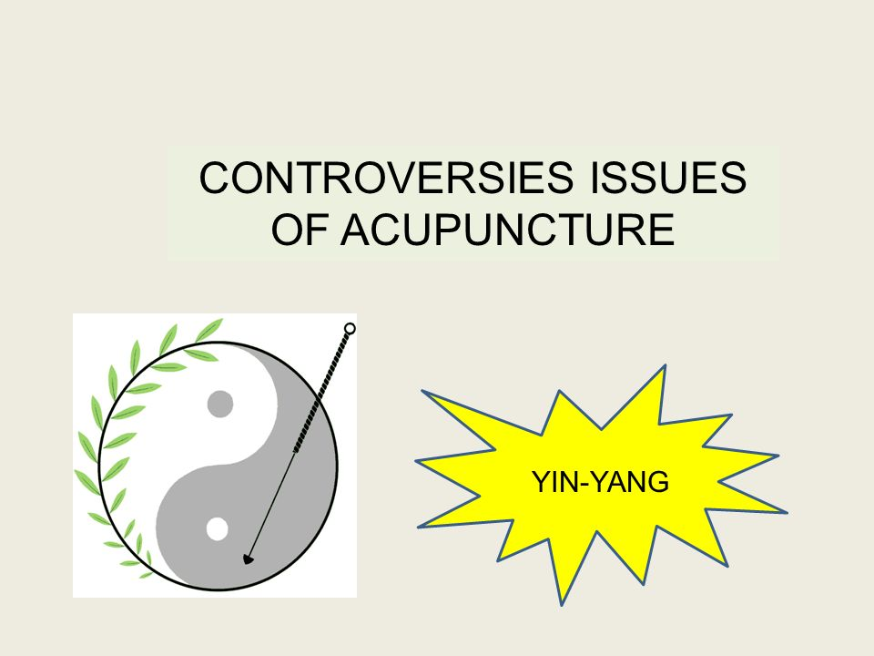 CONTROVERSIES ISSUES OF ACUPUNCTURE