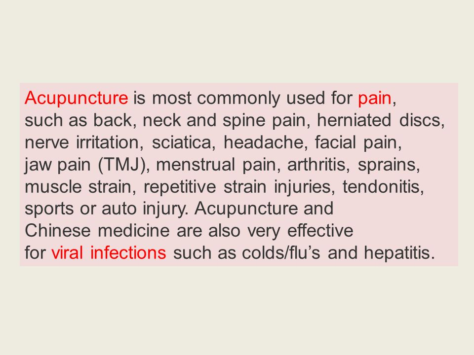 Acupuncture is most commonly used for pain,