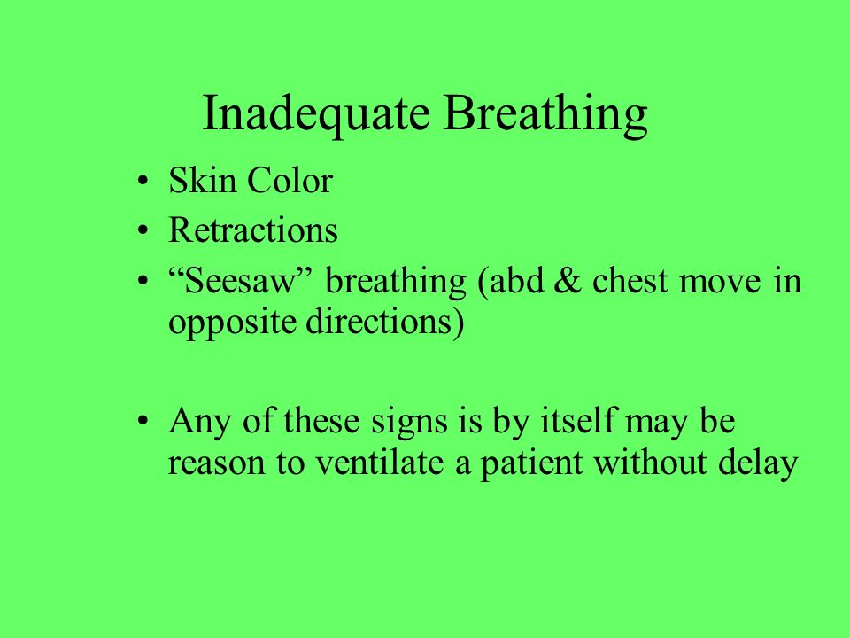 Inadequate Breathing Skin Color Retractions