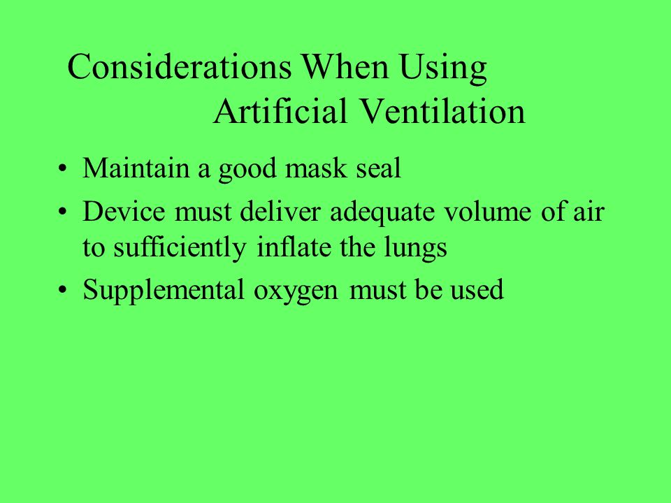 Considerations When Using Artificial Ventilation
