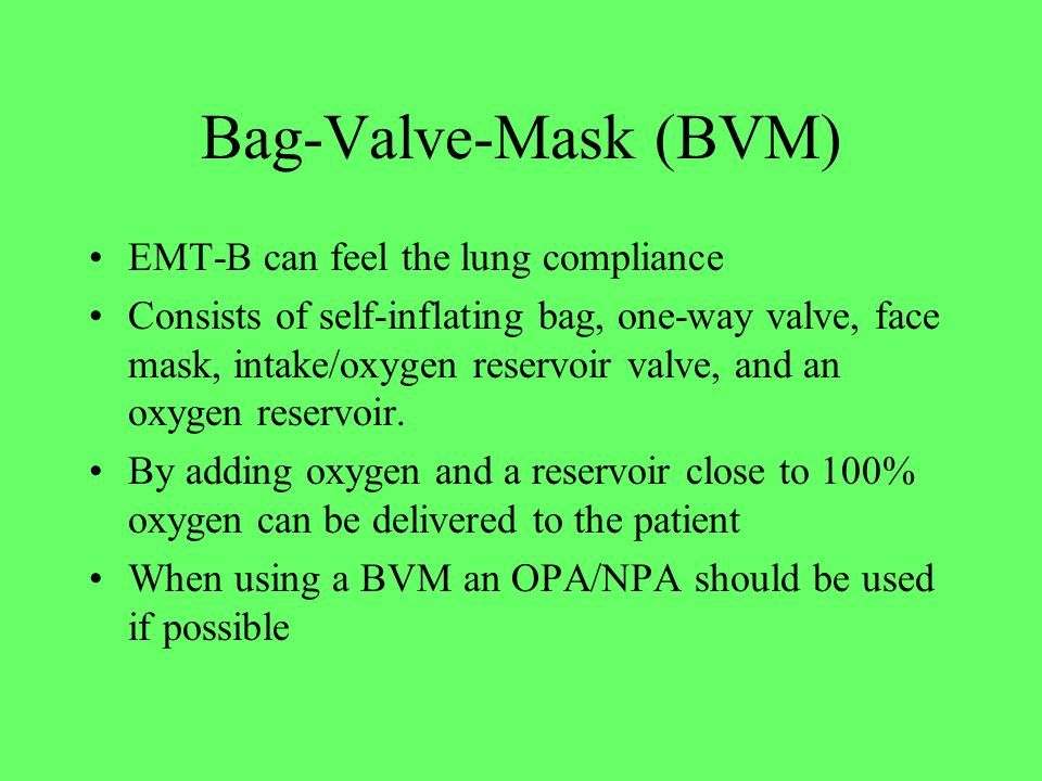 Bag-Valve-Mask (BVM) EMT-B can feel the lung compliance