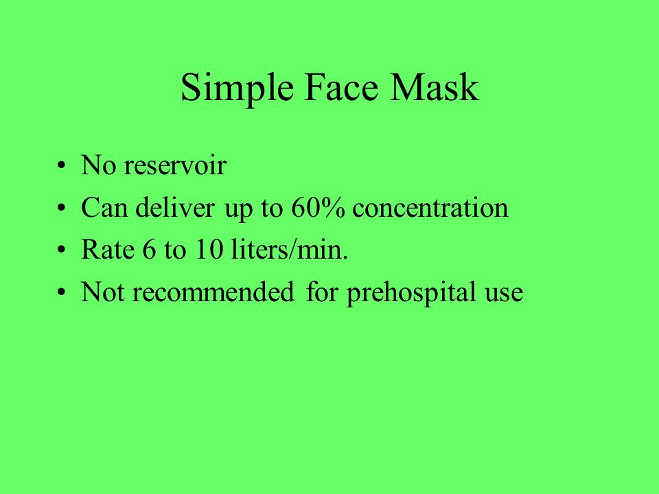 Simple Face Mask No reservoir Can deliver up to 60% concentration