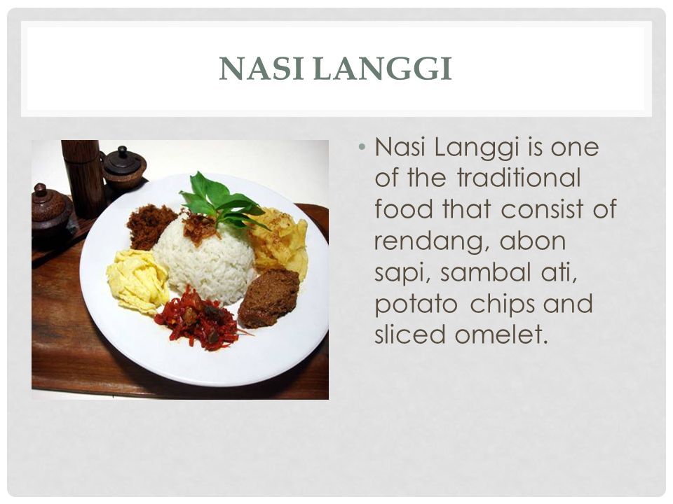 Nasi Langgi Nasi Langgi is one of the traditional food that consist of rendang, abon sapi, sambal ati, potato chips and sliced ​​omelet.