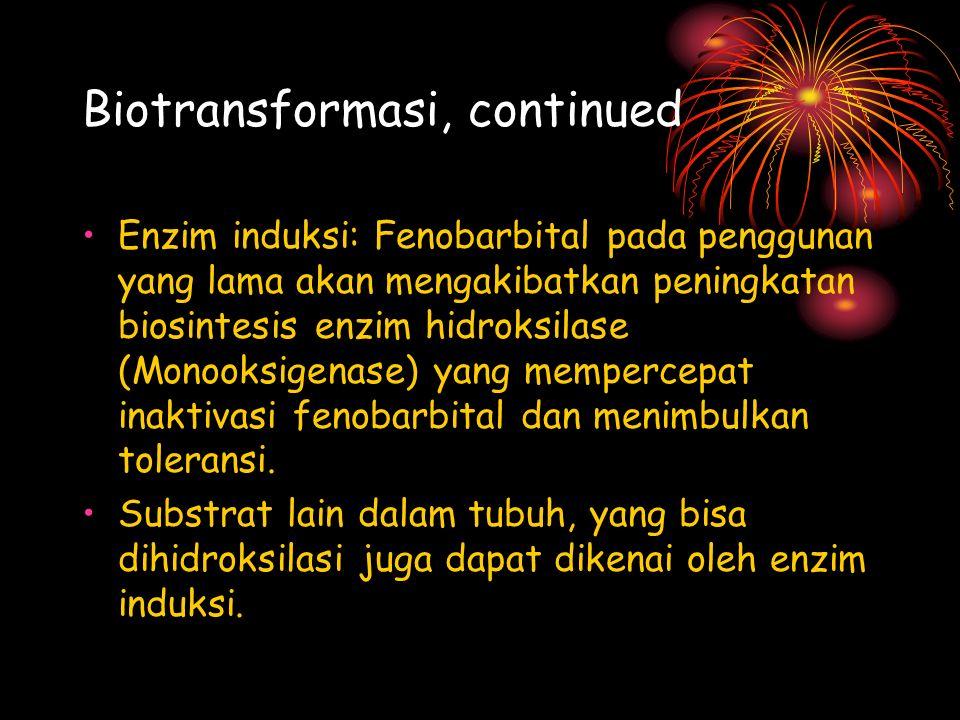 Biotransformasi, continued