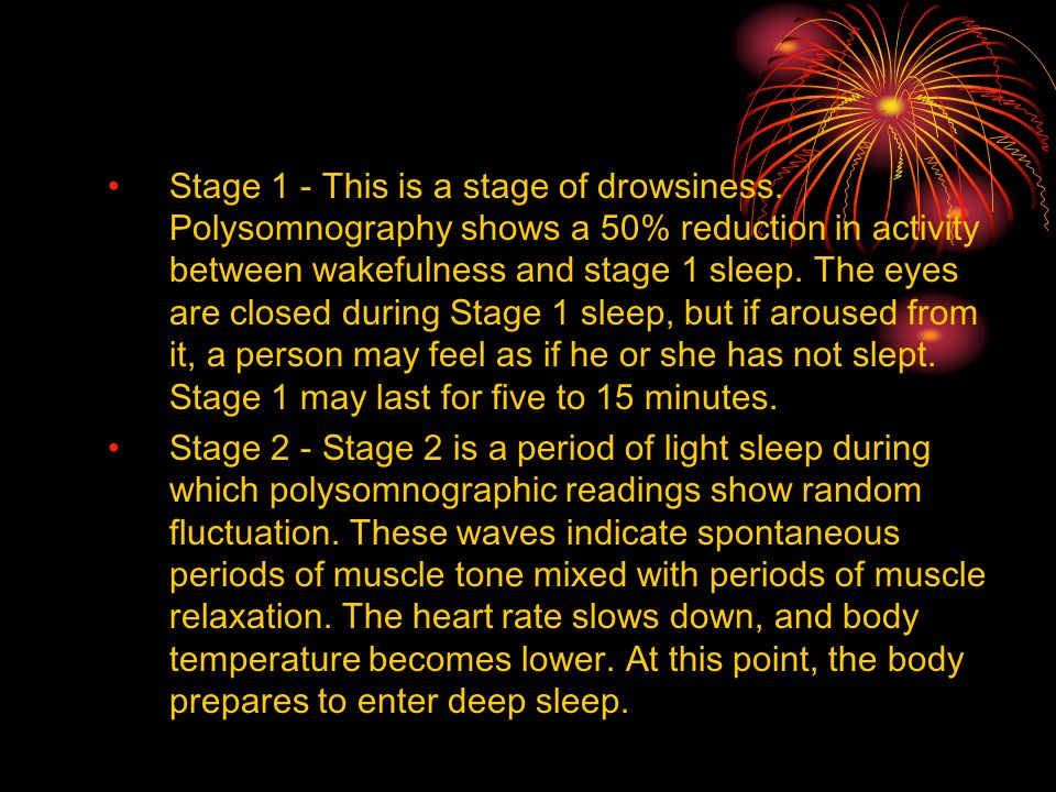 Stage 1 - This is a stage of drowsiness