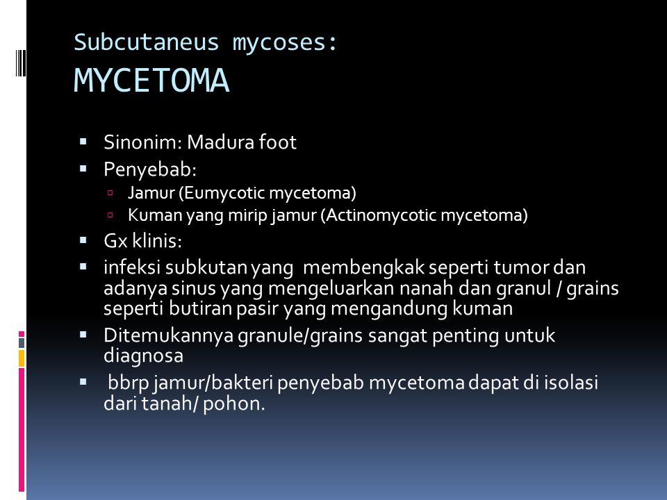 Subcutaneus mycoses: MYCETOMA