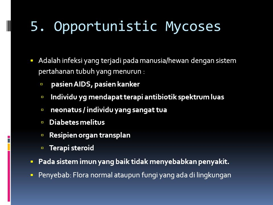 5. Opportunistic Mycoses