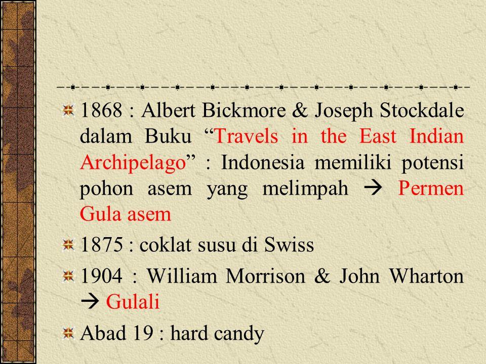 1868 : Albert Bickmore & Joseph Stockdale dalam Buku Travels in the East Indian Archipelago : Indonesia memiliki potensi pohon asem yang melimpah  Permen Gula asem