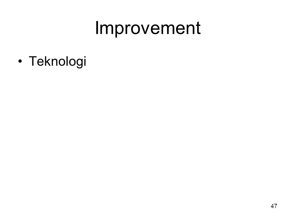 Improvement Teknologi