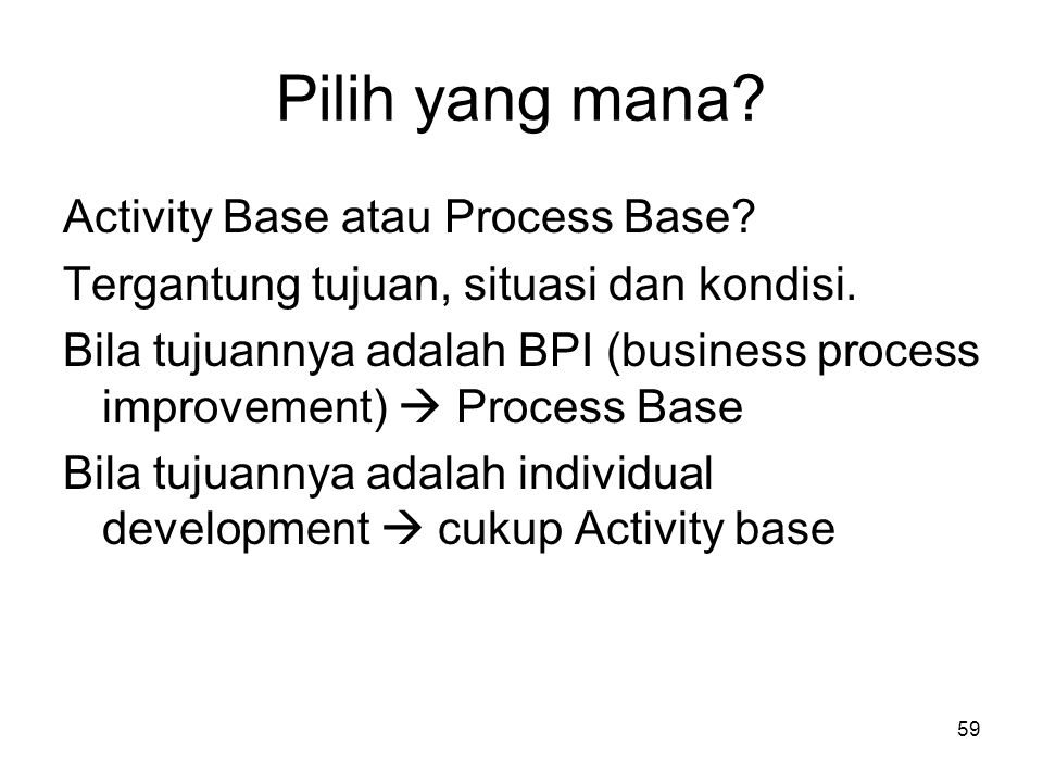 Pilih yang mana Activity Base atau Process Base