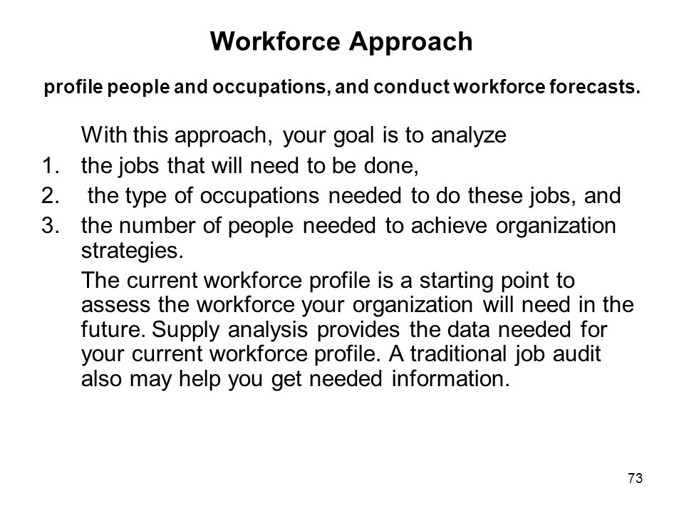 Workforce Approach profile people and occupations, and conduct workforce forecasts.